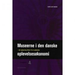 Museerne i den danske oplevelsesøkonomi: Når oplysning bliver til en oplevelse