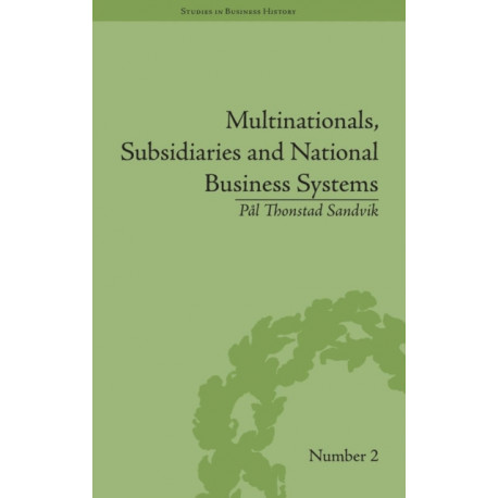 Multinationals, Subsidiaries and National Business Systems: The Nickel Industry and Falconbridge Nikkelverk