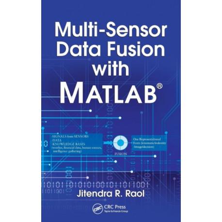 Multi-Sensor Data Fusion with MATLAB (R)