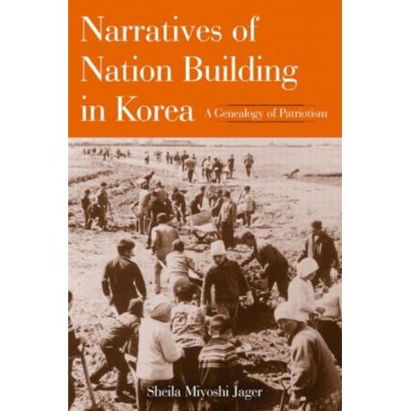 Narratives of Nation-Building in Korea: A Genealogy of Patriotism