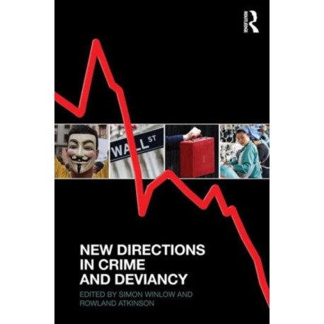 New Directions in Crime and Deviancy