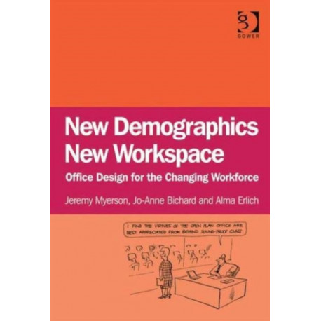 New Demographics New Workspace: Office Design for the Changing Workforce