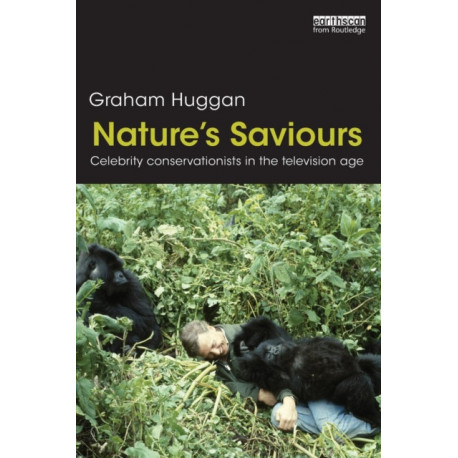 Nature's Saviours: Celebrity Conservationists in the Television Age