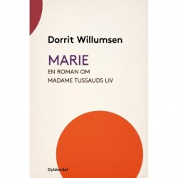 Marie: en roman om Marie Tussauds liv