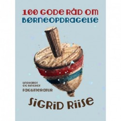 100 gode råd om børneopdragelse