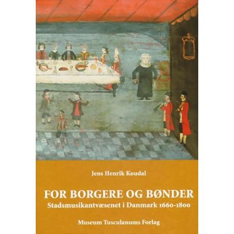 For borgere og bønder: stadsmusikantvæsenet i Danmark ca. 1660-1800
