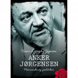 Anker Jørgensen - menneske og politiker