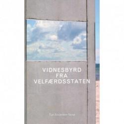 Vidnesbyrd fra velfærdsstaten: den sociale vending i ny dansk litteratur