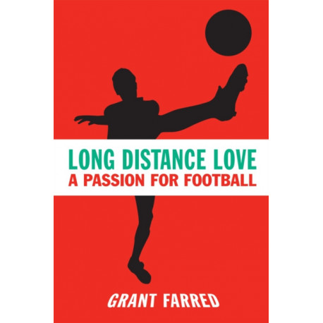 Long Distance Love: A Passion for Football