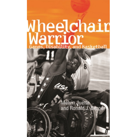 Wheelchair Warrior: Gangs, Disability, and Basketball