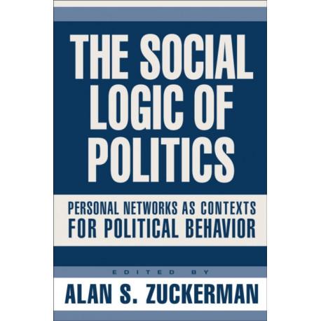 Social Logic Of Politics: Personal Networks As Contexts