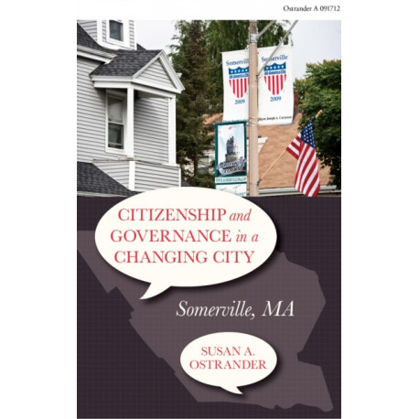 Citizenship and Governance in a Changing City: Somerville, MA