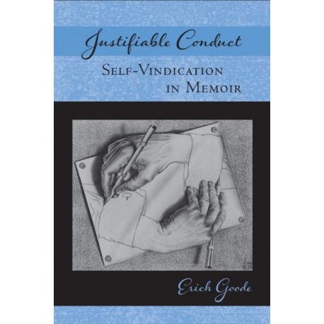 Justifiable Conduct: Self-Vindication in Memoir