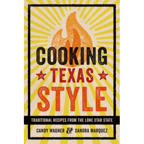 Cooking Texas Style: Traditional Recipes from the Lone Star State