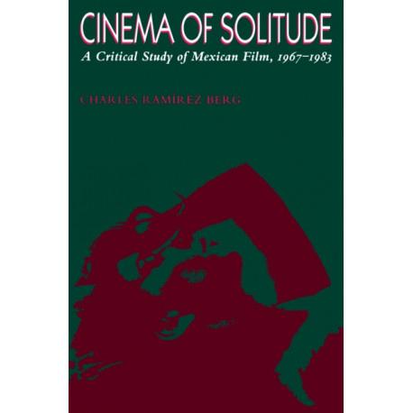 Cinema of Solitude: A Critical Study of Mexican Film, 1967-1983
