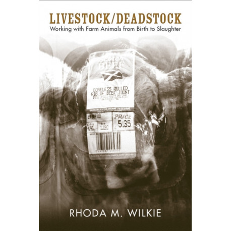 Livestock/Deadstock: Working with Farm Animals from Birth to Slaughter
