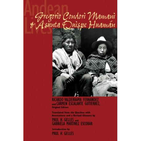 Andean Lives: Gregorio Condori Mamani and Asunta Quispe Huaman