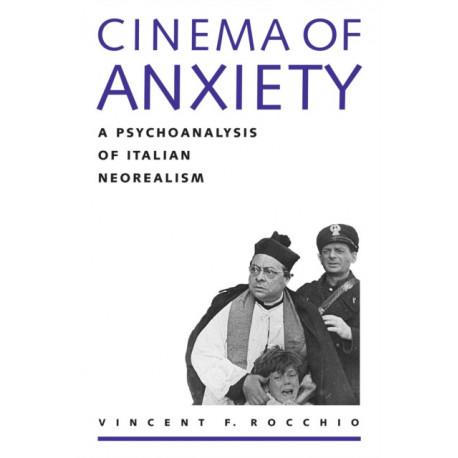Cinema of Anxiety: A Psychoanalysis of Italian Neorealism