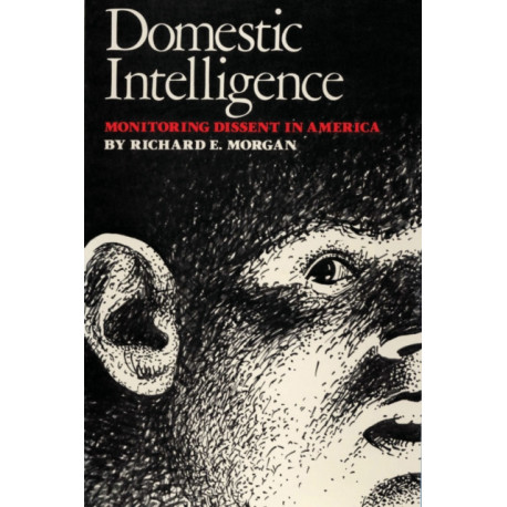 Domestic Intelligence: Monitoring Dissent in America