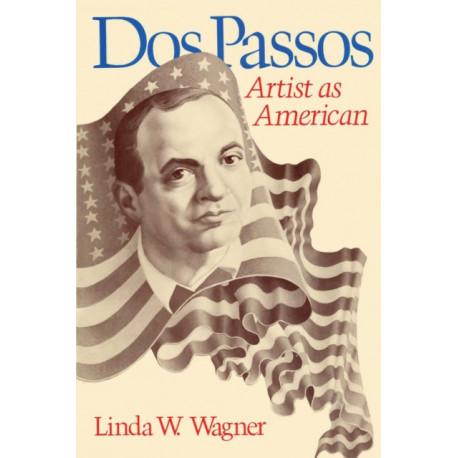 Dos Passos: Artist as American