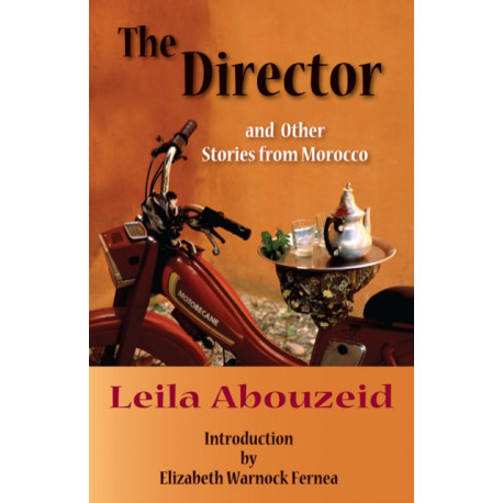 The Director and Other Stories from Morocco