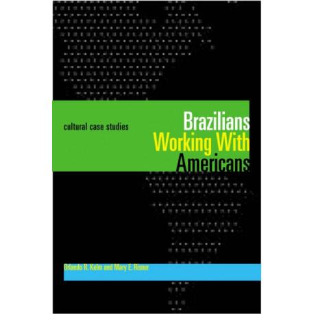 Brazilians Working With Americans/Brasileiros que trabalham com americanos: Cultural Case Studies/Estudos de casos culturais