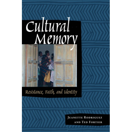 Cultural Memory: Resistance, Faith, and Identity