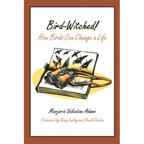 Bird-Witched!: How Birds Can Change a Life
