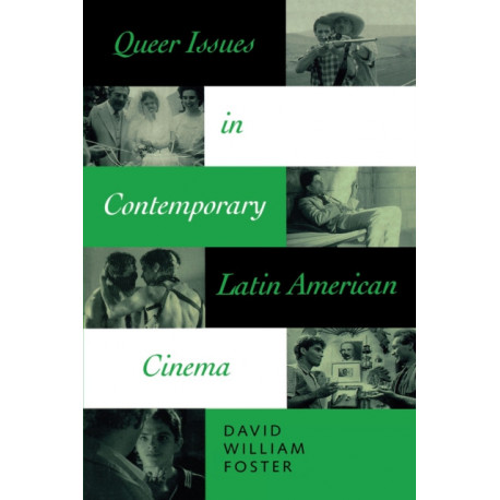 Queer Issues in Contemporary Latin American Cinema