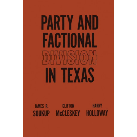 Party and Factional Division in Texas