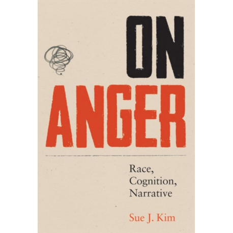 On Anger: Race, Cognition, Narrative