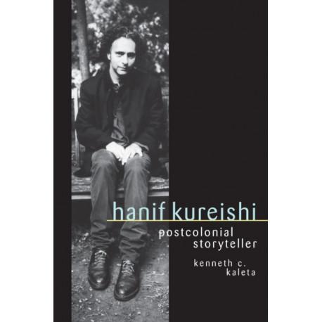 Hanif Kureishi: Postcolonial Storyteller