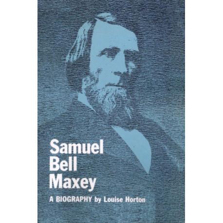 Samuel Bell Maxey: A Biography