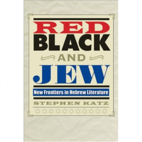 Red, Black, and Jew: New Frontiers in Hebrew Literature