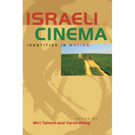 Israeli Cinema: Identities in Motion