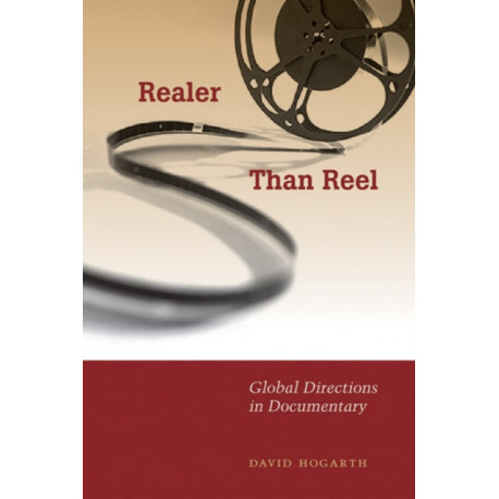 Realer Than Reel: Global Directions in Documentary