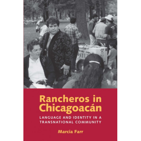 Rancheros in Chicagoacan: Language and Identity in a Transnational Community