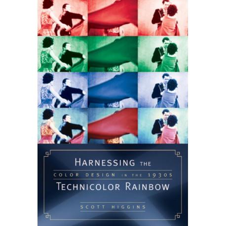 Harnessing the Technicolor Rainbow: Color Design in the 1930s