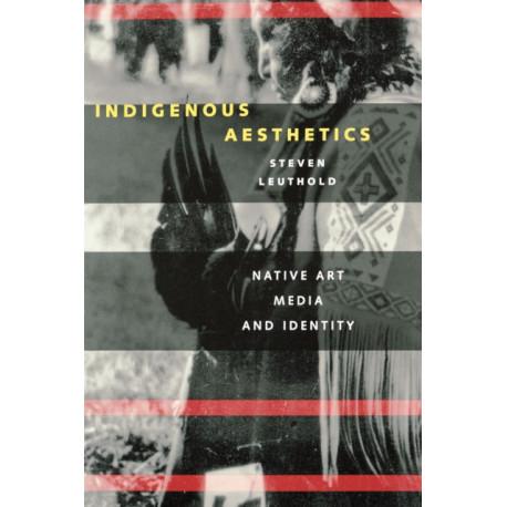 Indigenous Aesthetics: Native Art, Media, and Identity
