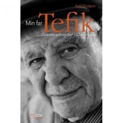 Min far Tefik: Gæstearbejder i Danmark
