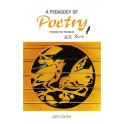 A Pedagogy of Poetry: through the poems of W.B. Yeats