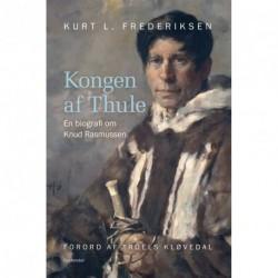 Kongen af Thule: - en biografi om Knud Rasmussen
