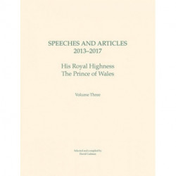 Speeches and Articles 2013 - 2017: His Royal Highness The Prince of Wales