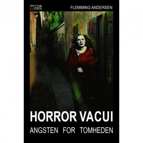 HORROR VACUI: Angsten for tomheden