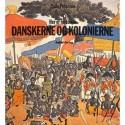 HER ER HISTORIEN - Danskerne og Kolonierne - Dansk Vestindien, Guldkysten, Tranquebar - Norden