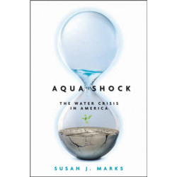 Aqua Shock: Water in Crisis Revised and Updated