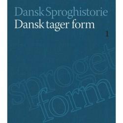 Dansk sproghistorie - Dansk tager form (Bind 1)