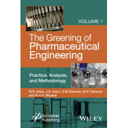 The Greening of Pharmaceutical Engineering: Practice, Analysis, and Methodology