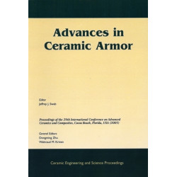 Advances in Ceramic Armor: A Collection of Papers Presented at the 29th International Conference on Advanced Ceramics and Composites, Jan 23-28, 2005, Cocoa Beach, FL