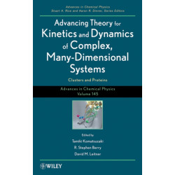Advancing Theory for Kinetics and Dynamics of Complex, Many-Dimensional Systems: Clusters and Proteins